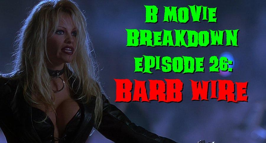 Episode 26: Barb Wire – B Movie Breakdown