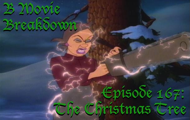 Episode 167 The Christmas Tree B Movie Breakdown