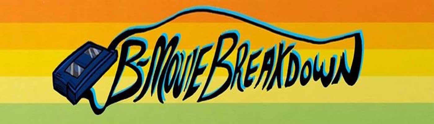 B Movie Breakdown